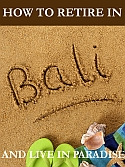How to Retire in Bali - Bali retirement information